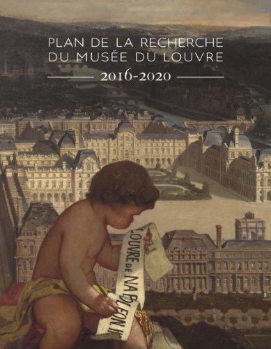 Couverture - Plan de la recherche du musée du Louvre 2016-2020 © musée du Louvre