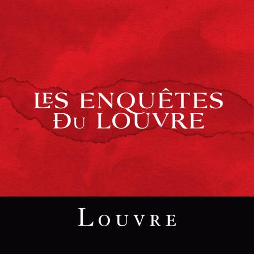 Les enquêtes du Louvre
